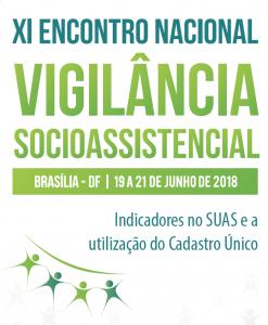 XI Encontro Nacional de Vigilância Socioassistencial