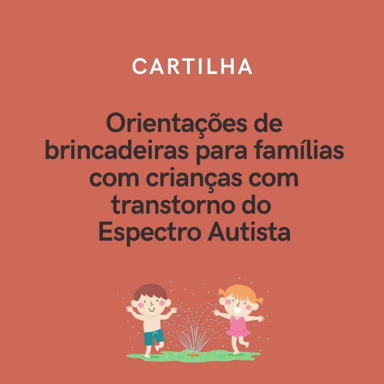 Cartilha Brincadeiras Familias com Criancas Espectro Autista